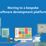 Moving to a bespoke software development platform